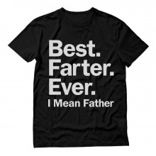 Best Farter Ever. I Mean Father - Father's Day