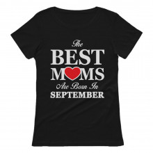 Best Moms Are Born In September Birthday