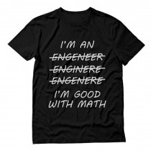 Engineer. I'm Good With Math - Funny Engineering