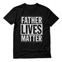 Father's Day Gift For Dad - Father Lives Matter