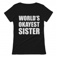 Funny Siblings Gift Idea - World's Okayest Sister
