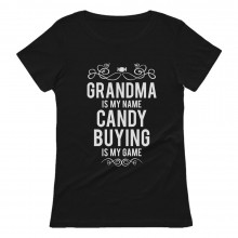 GRANDMA Is My Name CANDY BUYING Is My Game