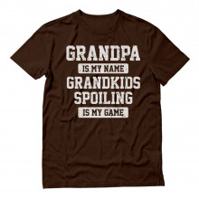 GRANDPA Is Is My Name GRANDKIDS SPOILING Is My Game