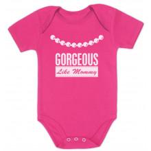 Gorgeous Like Mommy - Babies