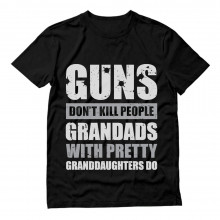 Guns Don't Kill Grandads With Pretty Granddaughters Do