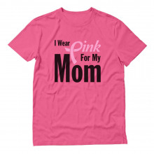 I Wear Pink for Mom