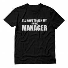I'll Have To Ask My Manager Wife
