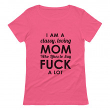 I'm A Classy Mom Who Says F*ck A Lot