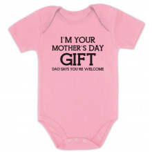 I'm Your Mother's Day Gift Dad Says Welcome