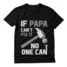 If PAPA Can't Fix It No One Can Funny