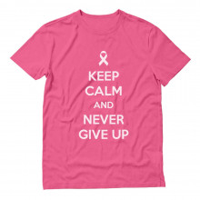 Keep Calm & Never Give Up Breast Cancer Awareness