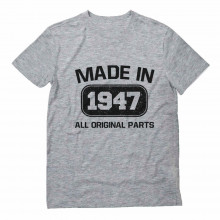 Made In 1947 All Original Parts Birthday Gift