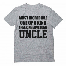 Most Incredible One Of A Kind Freaking Aawesome Uncle