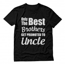 Only The Best Brothers Get Promoted To Uncle