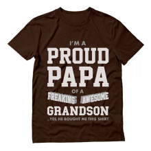 Proud Papa of A Freaking Awesome Grandson