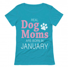 Real Dog Moms Are Born In January