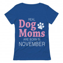 Real Dog Moms Are Born In November