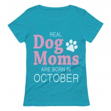 Real Dog Moms Are Born In October