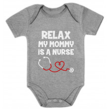 Relax My Mommy Is a Nurse Babies
