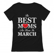 The Best Moms Are Born In March Birthday