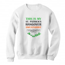 This Is My St. Patrick's Hangover Sweatshirt